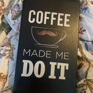 Coffee made me do it wall art